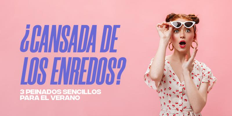 CANSADA DE LOS ENREDOS Y DEL CALOR DEL VERANO