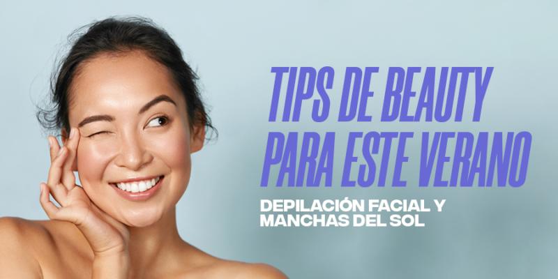 TIPS DE BEAUTY PARA ESTE VERANO