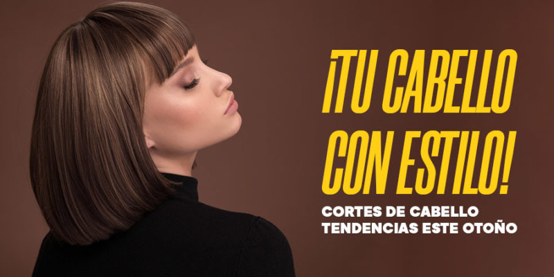 CORTES DE CABELLO TENDENCIAS ESTE OTOÑO